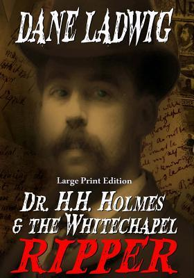 Dr. H. H. Holmes & the Whitechapel Ripper