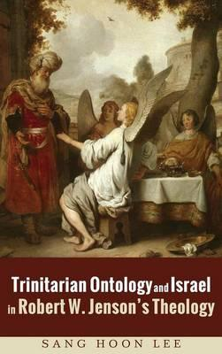 Trinitarian Ontology and Israel in Robert W. Jenson's Theology