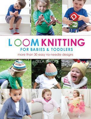 Loom Knitting for Ba...