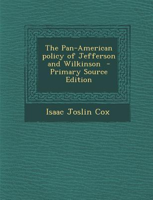 The Pan-American Policy of Jefferson and Wilkinson
