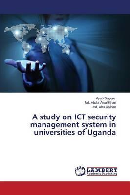 A study on ICT security management system in universities of Uganda