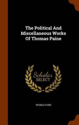 The Political and Miscellaneous Works of Thomas Paine
