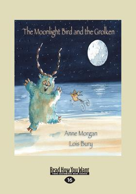 The Moonlight Bird and the Grolken (Large Print 16pt)