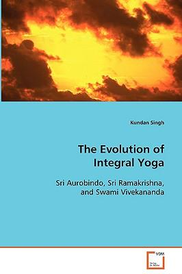 The Evolution of Integral Yoga