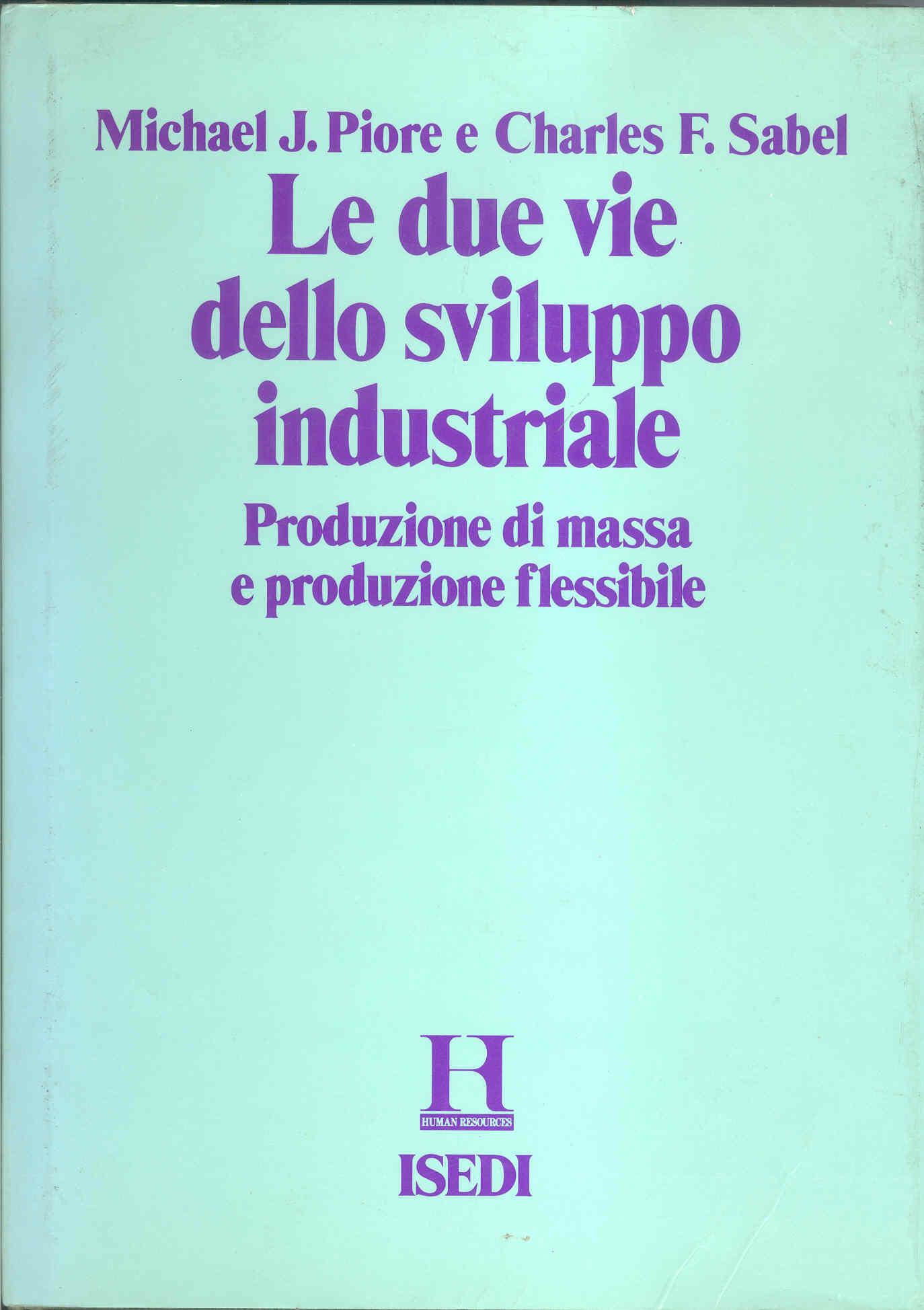 Le due vie dello sviluppo industriale