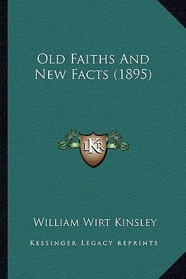 Old Faiths and New Facts (1895)
