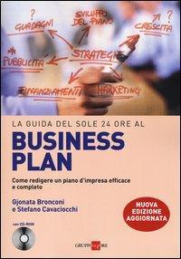 La guida del Sole 24 Ore al Business plan. Come redigere un piano d'impresa efficace e completo. Con CD-ROM