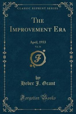 The Improvement Era, Vol. 36