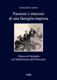 Passioni e interessi di una famiglia-impresa. I Rocca di Marsiglia nel Mediterraneo dell'Ottocento