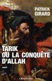 Tarik ou la conquête d'Allah