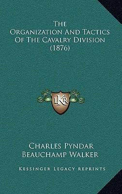 The Organization and Tactics of the Cavalry Division (1876)