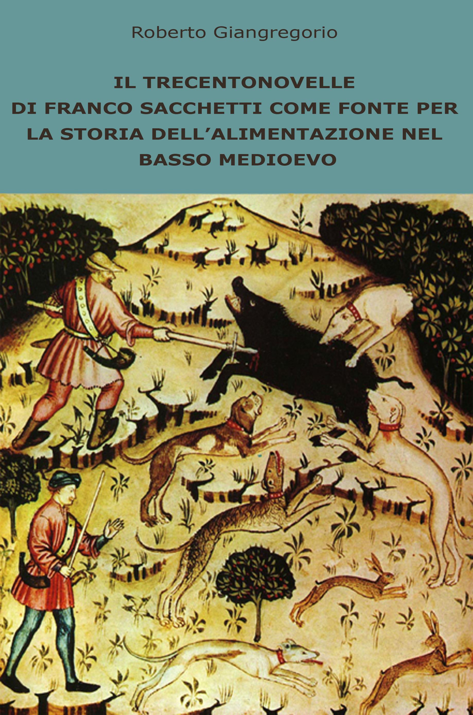 Il Trecentonovelle di Franco Sacchetti come fonte per la storia dell'alimentazione medievale