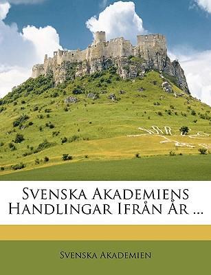 Svenska Akademiens Handlingar Ifrn R ...