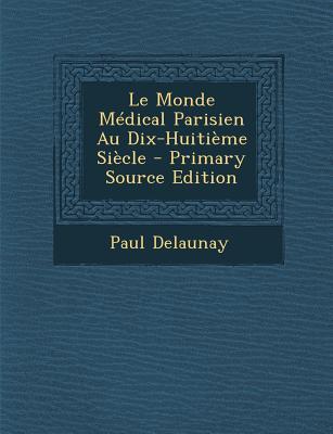 Le Monde Medical Parisien Au Dix-Huitieme Siecle
