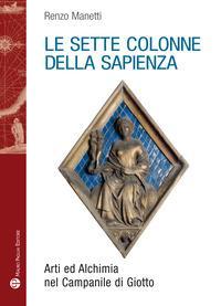 Le sette colonne della sapienza. Arti ed alchimia nel campanile di Giotto