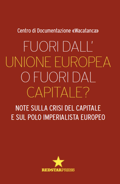 Fuori dall'Unione Europea o fuori dal capitale?