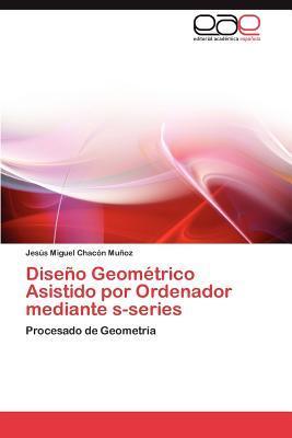 Diseño Geométrico Asistido por Ordenador mediante s-series