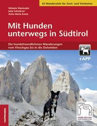 Mit Hunden unterwegs in Südtirol. Die hundefreundlichsten Wanderungen vom Vinschgau bis in die Dolomiten