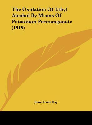 The Oxidation of Ethyl Alcohol by Means of Potassium Permanganate (1919)