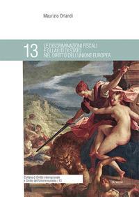Le discriminazioni fiscali e gli aiuti di Stato nel diritto dell'Unione europea