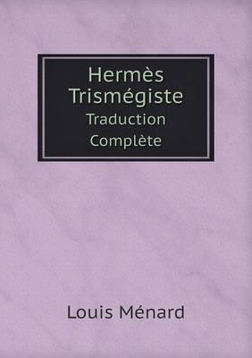 Hermes Trismegiste Traduction Complete