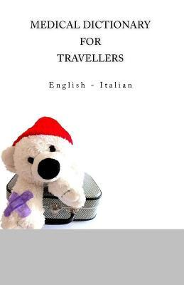 Medical Dictionary for Travellers, English - Italian