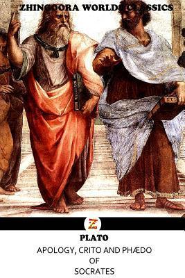 Apology, Crito and Phaedo of Socrates