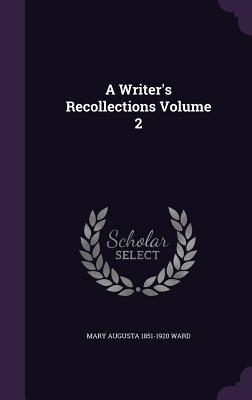 A Writer's Recollections, Volume 2