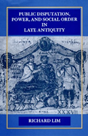 Public Disputation, Power, and Social Order in Late Antiquity