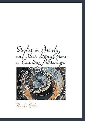 Studies in Arcady, and Other Essays from a Country Parsonage