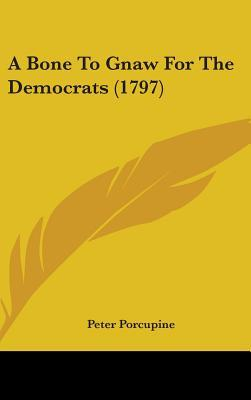 A Bone to Gnaw for the Democrats (1797)