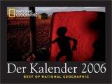 Best of National Geographic. Der Kalender 2006. Best of National Geographic.