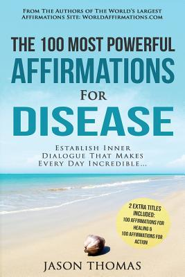 The 100 Most Powerful Affirmations for Disease