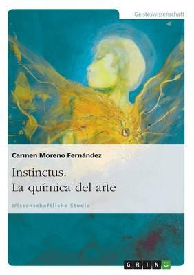 Instinctus. La química del arte