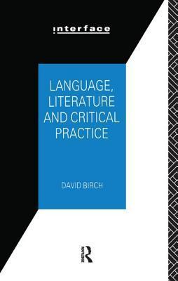 Language, Literature and Critical Practice