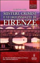 Misteri, crimini e storie insolite di Firenze