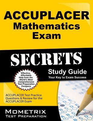 Accuplacer Mathematics Exam Secrets