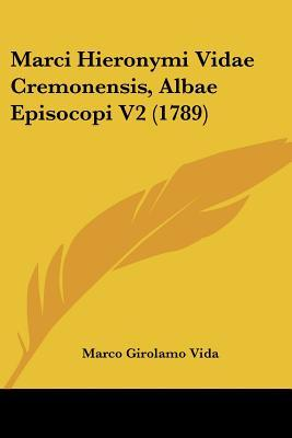 Marci Hieronymi Vidae Cremonensis, Albae Episocopi V2 (1789)