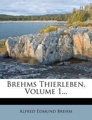 Brehms Thierleben, Volume 1...