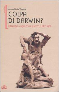Colpa di Darwin?