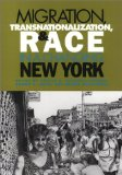 Migration, Transnationalization, and Race in a Changing New York