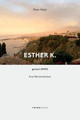 Esther K. genannt Em...