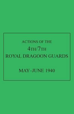 Actions of the 4th/7th Royal Dragoon Guards, May-June 1940