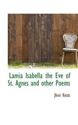 Lamia, Isabella, the...