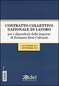 Contratto collettivo nazionale di lavoro per i dipendenti delle imprese di restauro beni culturali. 1 settembre 2013-1 settembre 2016