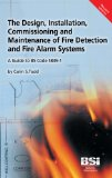 The Design, Installation, Commissioning and Maintenance of Fire Detection and Fire Alarm Systems