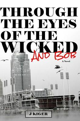 Through the Eyes of the Wicked… and Bob
