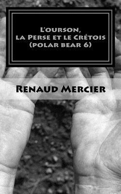L'ourson, La Perse Et Le Crétois