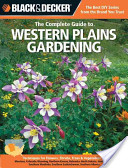 Black and Decker The Complete Guide to Western Plains Gardening