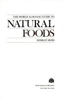The World almanac guide to natural foods